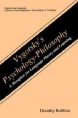 Vygotsky And#039;S Psychology-Philosophy: A Metaphor For Language Theory And Learning by Dorothy Robbins on Textnook.com