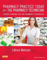 Mosby's Essentials of Pharmacy Practice: Career Training for the Pharmacy Technician, 1st Ed by Lianne C Webster on Textnook.com