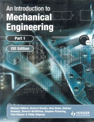 An Introduction to Mechanical Engineering (Part - 1) by Alan HoweRichard BrooksMichael CliffordAndre on Textnook.com