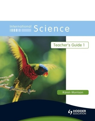 International Science Teacher's Guide 1 by Karen Morrison on Textnook.com