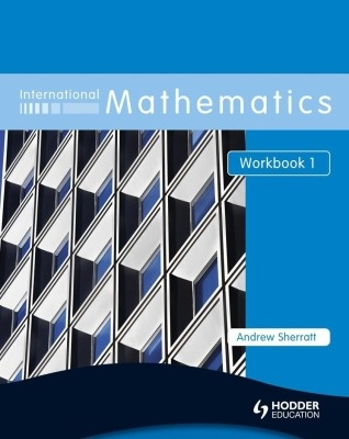 International Mathematics Workbook 1 by Andrew Sherratt on Textnook.com