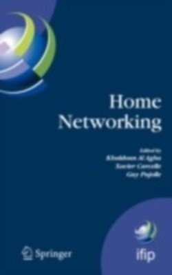 Home Networking: First Ifip Wg 6.2 Home Networking Conference (Ihn And#039;2007), Paris, France, December 10-12, 2007 by Xavier CarcelleKhaldoun Al AghaGuy Pujolle on Textnook.com