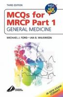 MCQs for Mrcp Part 1: General Medicine (Mrcp Study Guides) by Michael J FordeIan B Wilkinson on Textnook.com