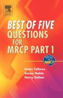 Best of Five Questions for Mrcp Part 1 (Mrcp Study Guides) by Simon NobleHelen FellowsHarry Dalton on Textnook.com