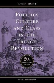 Politics, Culture, and Class In the French Revolution (Studies on the History of Society and Culture, 1) by Lynn Hunt on Textnook.com