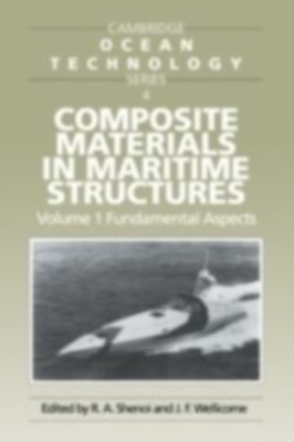 Composite Materials In Maritime Structures: (Vol I), Fundamental Aspects: Fundamental Aspects V. 1 (Cambridge Ocean Technology Series) by West European Graduate Education on Textnook.com