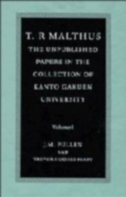 T. R. Malthus:The Unpublisher Papers In The Collection Of Kanto Gakuen University 1 Vol by J. M. Pullen And Trevor Hughes Parry on Textnook.com