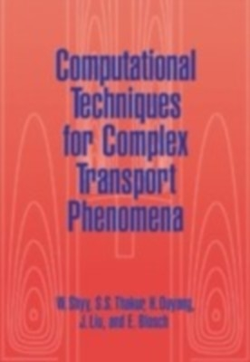 Computational Techniques for Complex Transport Phenomena, 1st Ed by Shyy Wei on Textnook.com