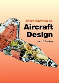 Introduction to Aircraft Design, 1st Ed by Michael J RycroftJohn P FieldingWei Shyy on Textnook.com