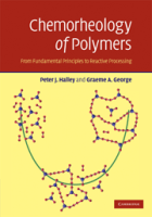 Chemorheology of Polymers, 1st Ed by Graeme A GeorgePeter J Halley on Textnook.com