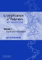 Crystallization of Polymers: (Vol I), Equilibrium Concepts: Equilibrium Concepts Vol 1 Second Edition by Leo Mandelkern on Textnook.com