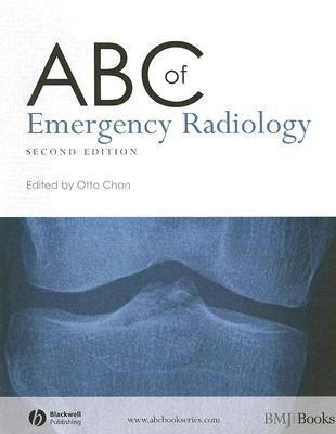Abc of Emergency Radiology 2Nd/Ed by Otto Chan on Textnook.com