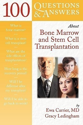 100 Q & A: About Bone Marrow & Stem Cell Transp. by Ewa Carrier on Textnook.com
