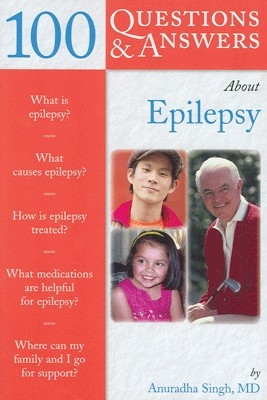 100 Q & A: About Epilepsy by Anuradha Singh on Textnook.com