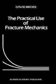 The Practical Use of Fracture Mechanics (Volume 0) by D Broek on Textnook.com