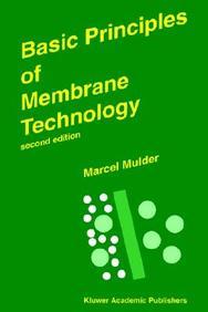 Basic Principles of Membrane Technology (Volume 0) by J Mulder on Textnook.com