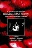 Cardiovascular Disease In The Elderly,3Rd Ed by Wilbert S.Aronow on Textnook.com
