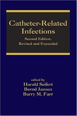 Catheter-Related Infections, 2/E, Hb by FarrJansenSeifert on Textnook.com