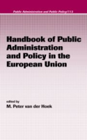 Handbook of Public Administration and Policy In the European Union 113th Rev Ed by van der Hoek on Textnook.com