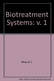Biotreatment Sys Vol 1 by Donald L Wise on Textnook.com