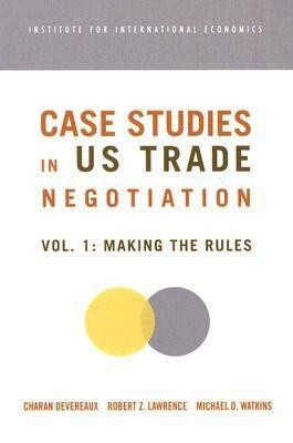 Case Studies In Us Trade Negotiation (Vol-1) by Charan Devereaux on Textnook.com