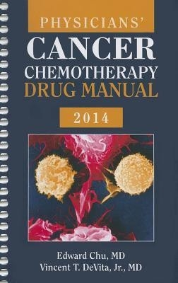 Physicians' Cancer Chemotherapy Drug Manual 2014 by Edward Chu Vincent T. DeVita Jr. on Textnook.com