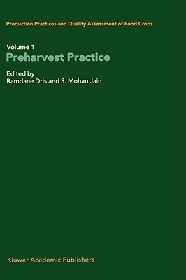 Production Practices and Quality Assessment of Food Crops: Preharvest Practice Vol 1 by Shri Mohan JainRamdaneDris on Textnook.com