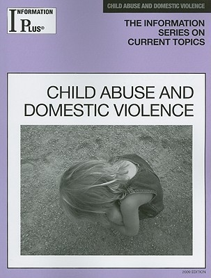 Information Plus Child Abuse And Domestic Violence 05/09 by Doak on Textnook.com