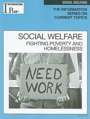 Information Plus Socl Welfare: Fighting Poverty Hmlssnes 11/09 by Gale on Textnook.com