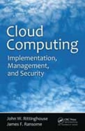Cloud Computing Implementation, Management, and Security, 1st Ed by James F Ransome on Textnook.com