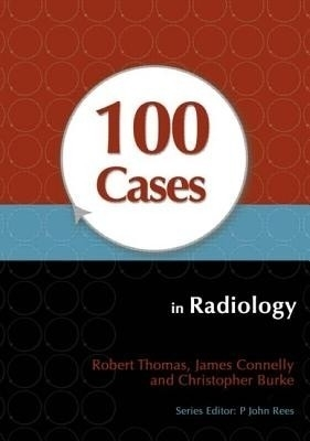 100 Cases In Radiology by  on Textnook.com