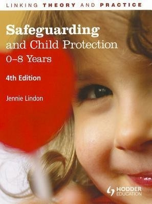 Safeguarding and Child Protection: 0-8 Years,  4/E by Jennie Lindon on Textnook.com