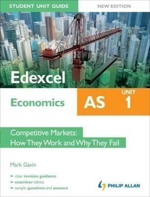 Edexcel As Economics Unit 1 by Mark Gavin on Textnook.com