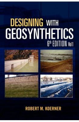 Designing with Geosynthetics -, 6th Ed Vol. 1 by Robert M Koerner on Textnook.com
