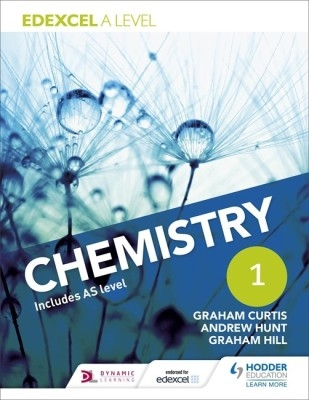 Edexcel A Level Chemistry Student Book 1 by Graham Hill Andrew Hunt Graham Curtis on Textnook.com