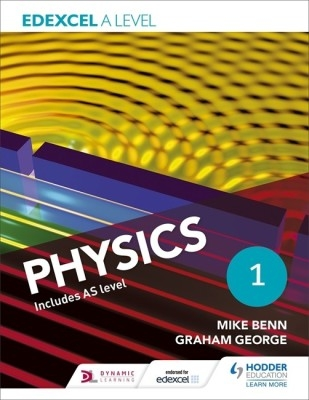 Edexcel A Level Physics Student Book 1 by Mike Benn Graham George on Textnook.com