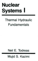 Nuclear Systems: Thermal Hydraulic Fundamentals (Volume 001) by Mujid S KazimiNeil E Todreas on Textnook.com