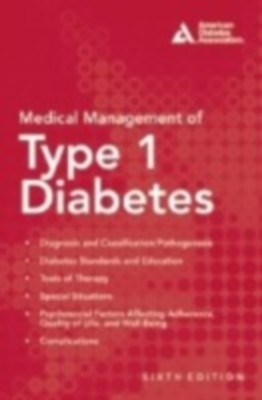 Medical Management of Type 1 Diabetes,  6Th/Ed by Francine R Kaufman on Textnook.com