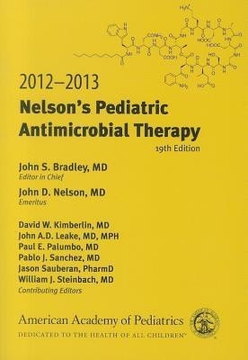 Nelson's Pediatric Antimicrobial Therapy,  19Th/Ed by John S Bradley on Textnook.com