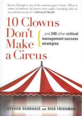 10 Clowns Don't Make A Circus by Steven Schragis on Textnook.com