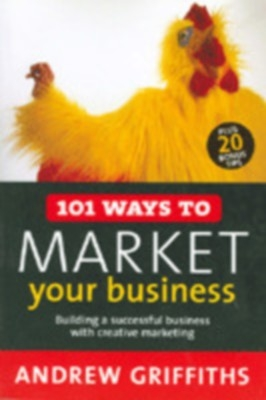 101 Ways to Market Your Business by Andrew Griffiths on Textnook.com