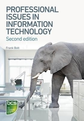 Professional Issues In Information Technology,  2/E by Frank Bott on Textnook.com
