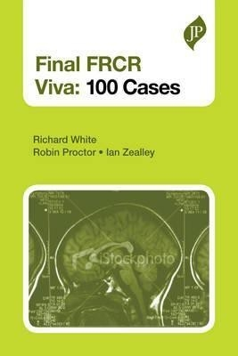 Final Frcr Part B Viva 100 Cases And Revision Notes by Richard White on Textnook.com