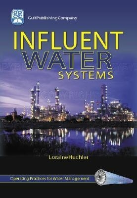Operating Practices For Industrial Water ManagementVol. 1: Influent Water Systems by Huchler on Textnook.com