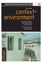 Context + Environment - Basics Interior Architecture 02 by Saily StoneGraeme Brooker on Textnook.com