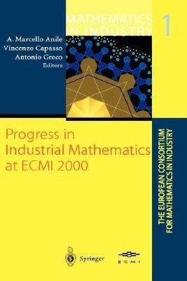 Progress In Industrial Mathematics At Ecmi 2000, Vol 1 by Naile on Textnook.com