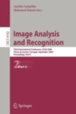 Image Analysis And Recognition: Third International Conference, Iciar 006, Povoa De Varzim, Portugal, September 18-20, 2006, Proceedings, Part Ii by Mohamed KamelAurelio Campilho on Textnook.com