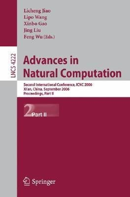 Advances In Natural Computation: Second International Conference, Icnc 2006, Xi And#039;An, China, September 24-28, 2006: Proceedings by Lipo WangLi-Cheng JiaoFeng Wu on Textnook.com