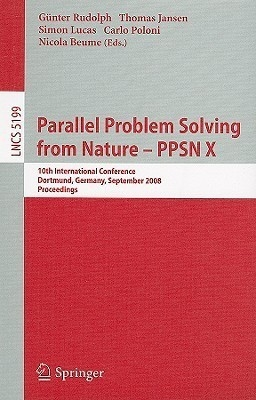 Parallel Problem Solving From Nature - Ppsn X: 10Th International Conference, Dortmund, Germany, September 13-17, 2008, Proceedings by Th.RudolphS.M.LucasJansen on Textnook.com