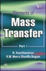 Elements of Mass Transfer Part 1 by K M Meera Sheriffa BegumN Anantharaman on Textnook.com